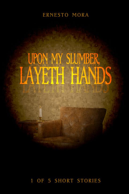 Upon My Slumber, Layeth Hands