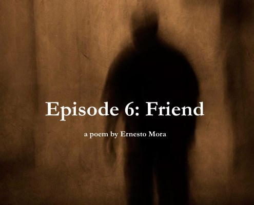 Friend , a poem bt Ernesto Mora