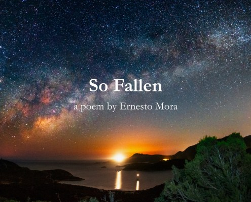 So Fallen a poem by Ernesto Mora