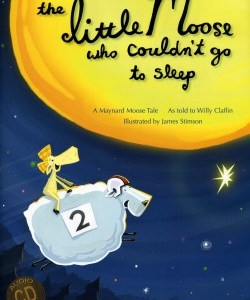 REVIEW: WILLY CLAFLIN-THE LITTLE MOOSE WHO COULDN'T GO TO SLEEP