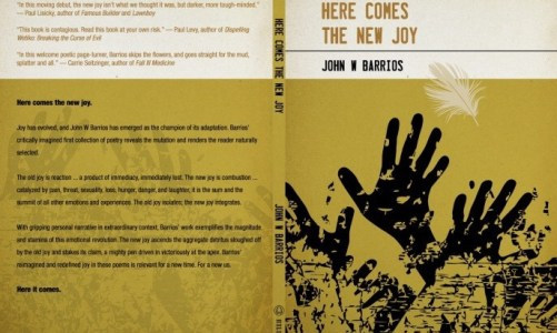 REVIEW: HERE COMES THE NEW JOY – JOHN BARRIOS (UNIVERSITY OF HELL PRESS)