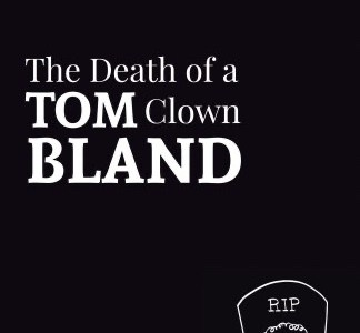 REVIEW: THE DEATH OF A CLOWN – TOM BLAND (BAD BETTY PRESS)