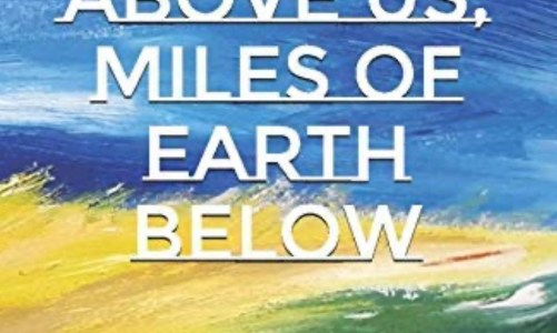 REVIEW: MILES OF SKY ABOVE US, MILES OF EARTH BELOW – STEVE DENEHAN (CAJUN MUTT PRESS)