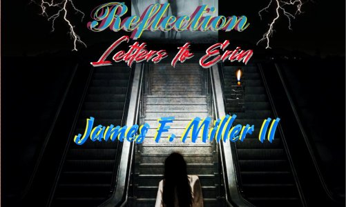 REVIEW: GHOSTS IN THE REFLECTION – LETTERS TO ERIN – JAMES F. MILLER (FLY ON THE WALL PRESS)