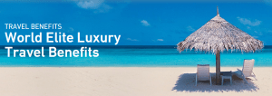 Luxury Travel benefits include the World Elite Luxury Hotels & Resorts Portfolio.