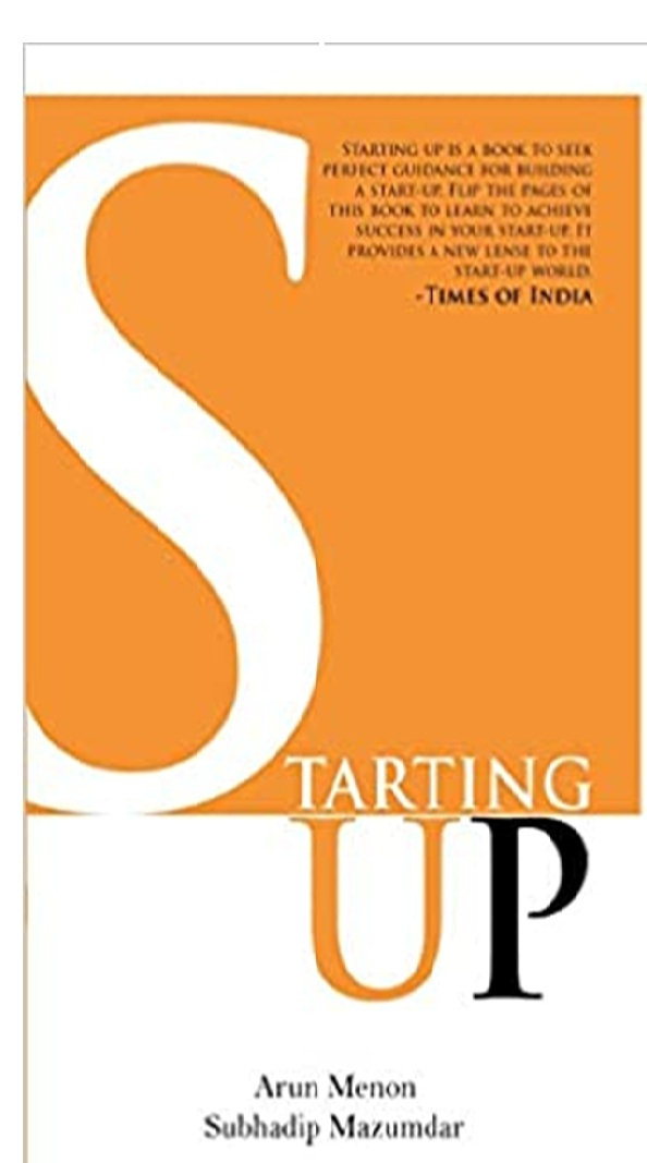 'Starting-up'; A practical Guide Book on Building a Start-up by Arun Menon and Subhadip Mazumdar the policy times