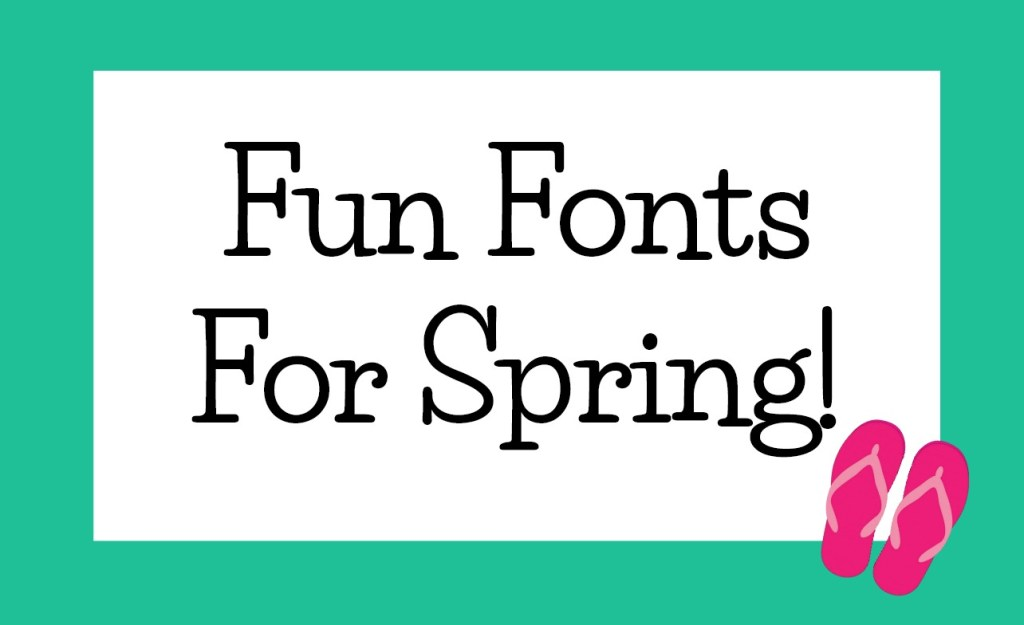 Fonts for Spring Round Up