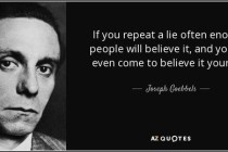 Goebbelsquote-if-you-repeat-a-lie-often-enough-people-will-believe-it-and-you-will-even-come-to-believe-joseph-goebbels-141-92-76.jpg
