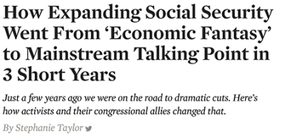 Turn on images to see the headline from The Nation 'How Expanding Social Security Went From Economic Fantasy to Mainstream Talking Point in 3 Short Years.'
