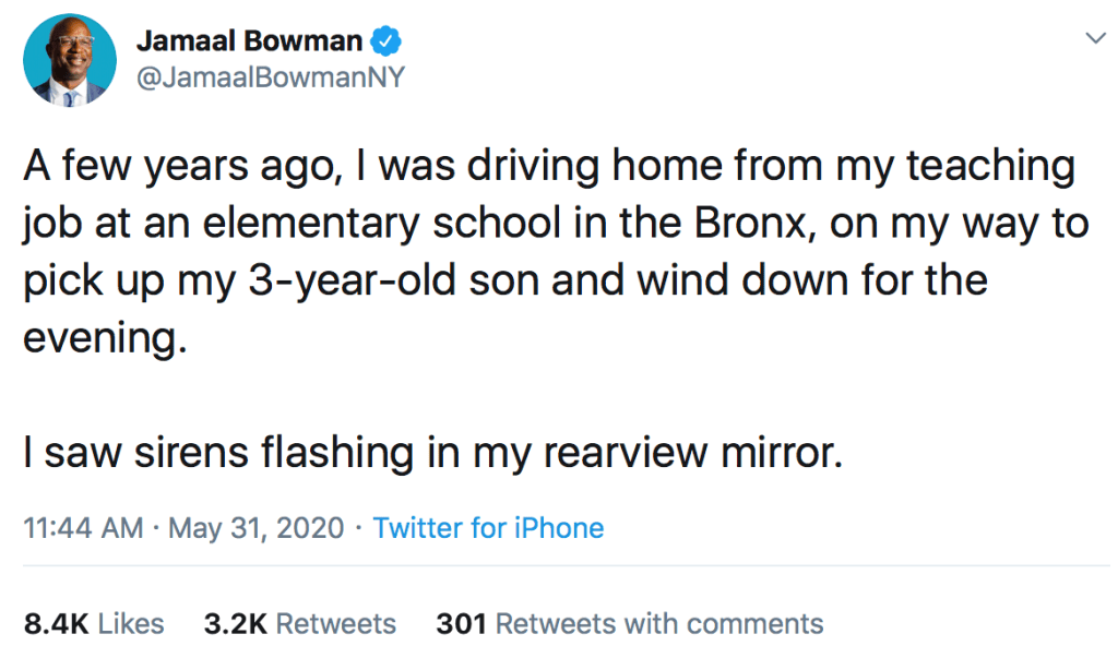Jamaal Bowman: A few years ago, I was driving home from my teaching job at an elementary school in the Bronx, on my way to pick up my 3-year-old son and wind down for the evening. I saw sirens flashing in my rearview mirror.