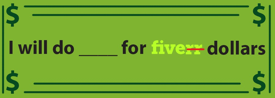 Fiverr – A Legit Service Made For People Like Me