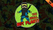 You Shall Not Plant!