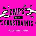 Lockdown theatre: Crips without Constraints