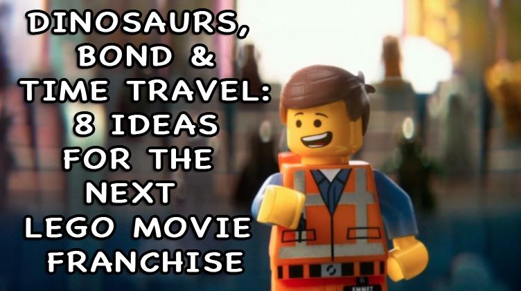 Dinosaurs, Bond & Time Travel: 8 Ideas For The Next LEGO Movie ...