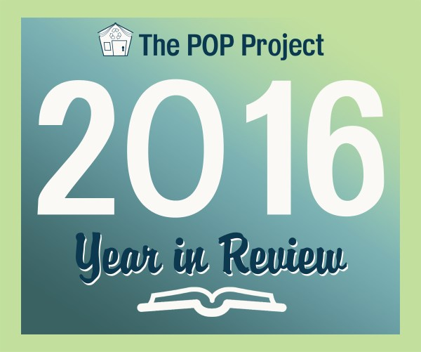 Branching Out and Taking Root: POP Project's 2016 in Review and Look ahead to 2017