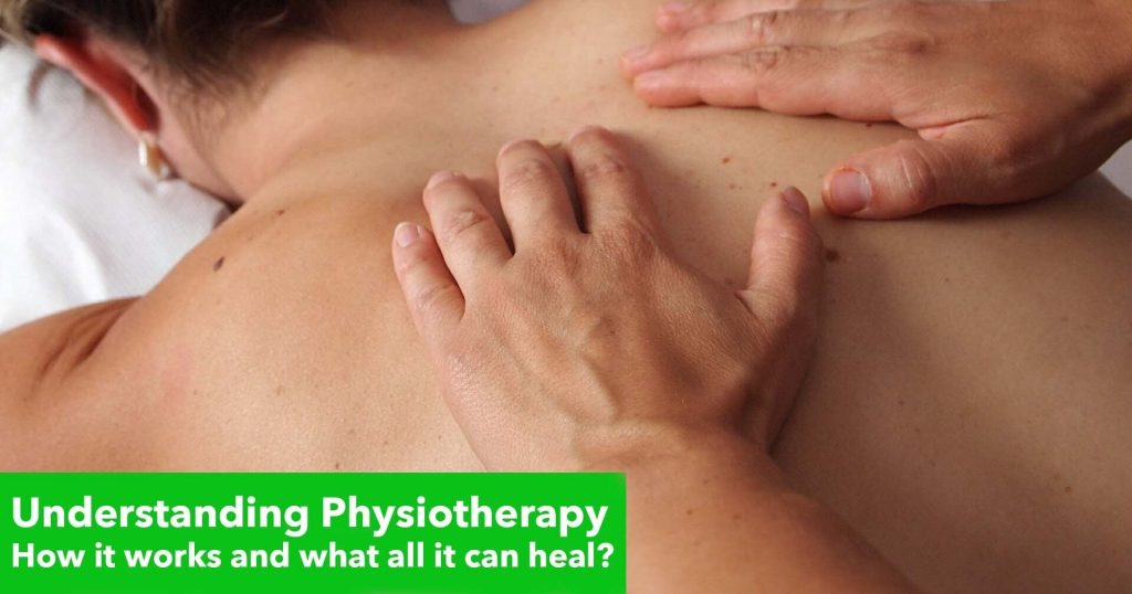 Understanding Physiotherapy: How it works and what all it can heal?
