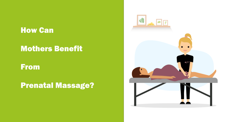 How Can Mothers Benefit From Prenatal Massage?