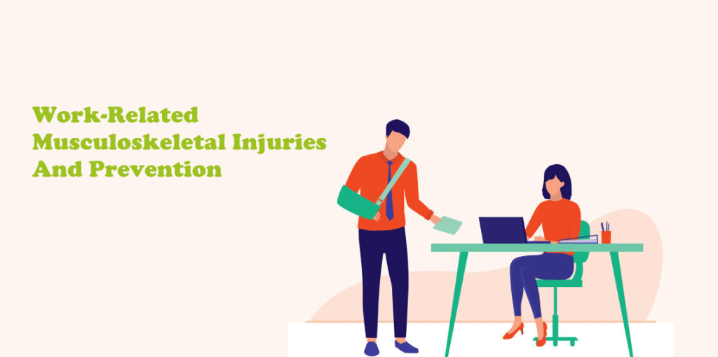 Work-Related Musculoskeletal Injuries and Prevention
