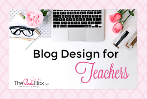 Blog Design for Teachers