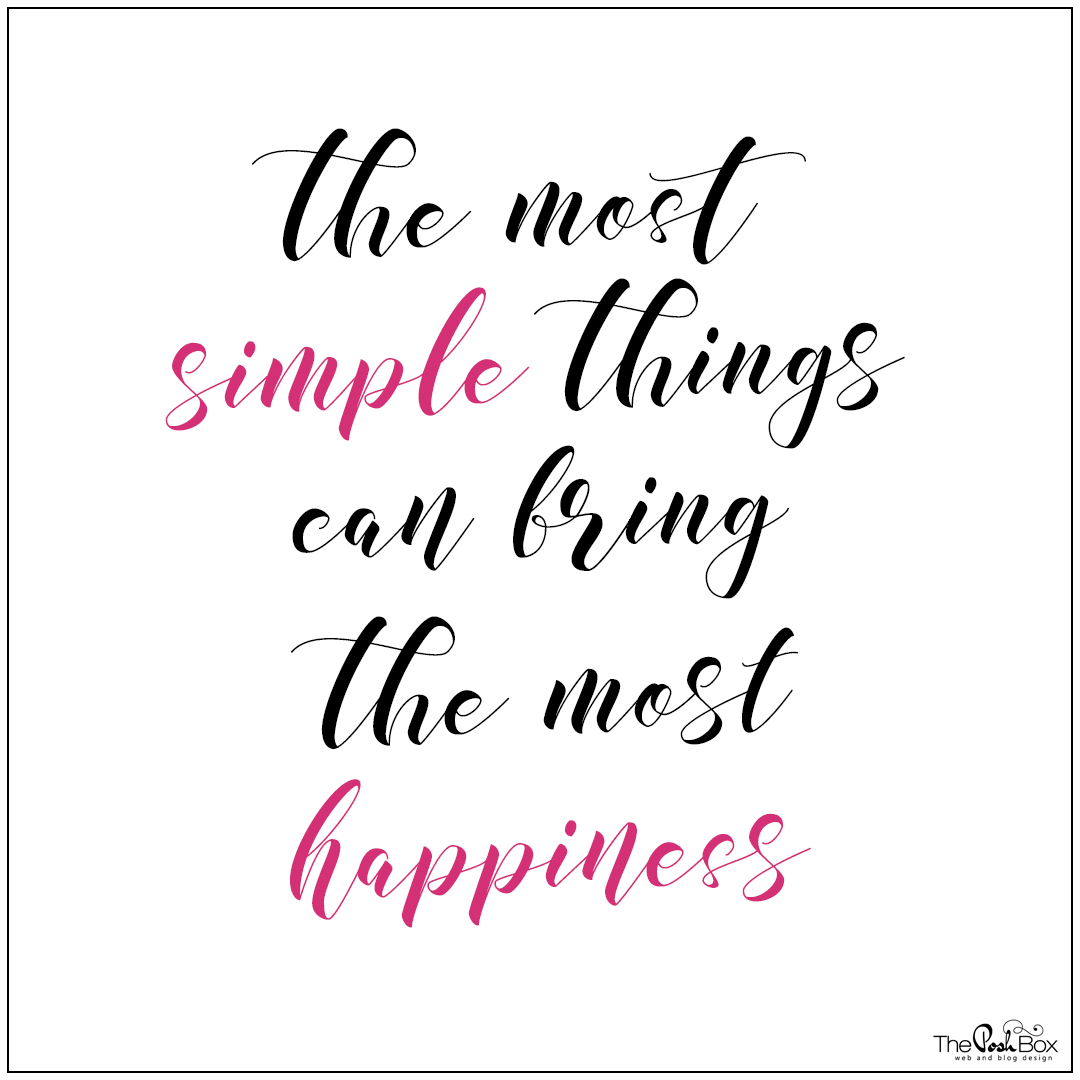 The Most Simple Things can bring the Most Happiness