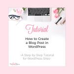 A Beginners Tutorial: Create a Blog Post in WordPress