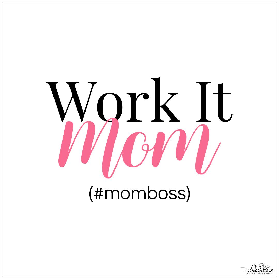 Work it Mom