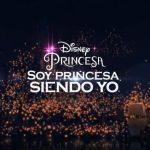 Disney | Anuncia campaña solidaria de empoderamiento femenino #SoyPrincesaSiendoYo