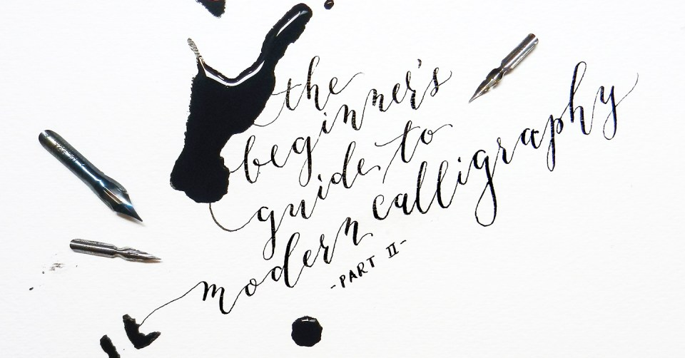 The Beginner's Guide to Modern Calligraphy Part II | The Postman's Knock
