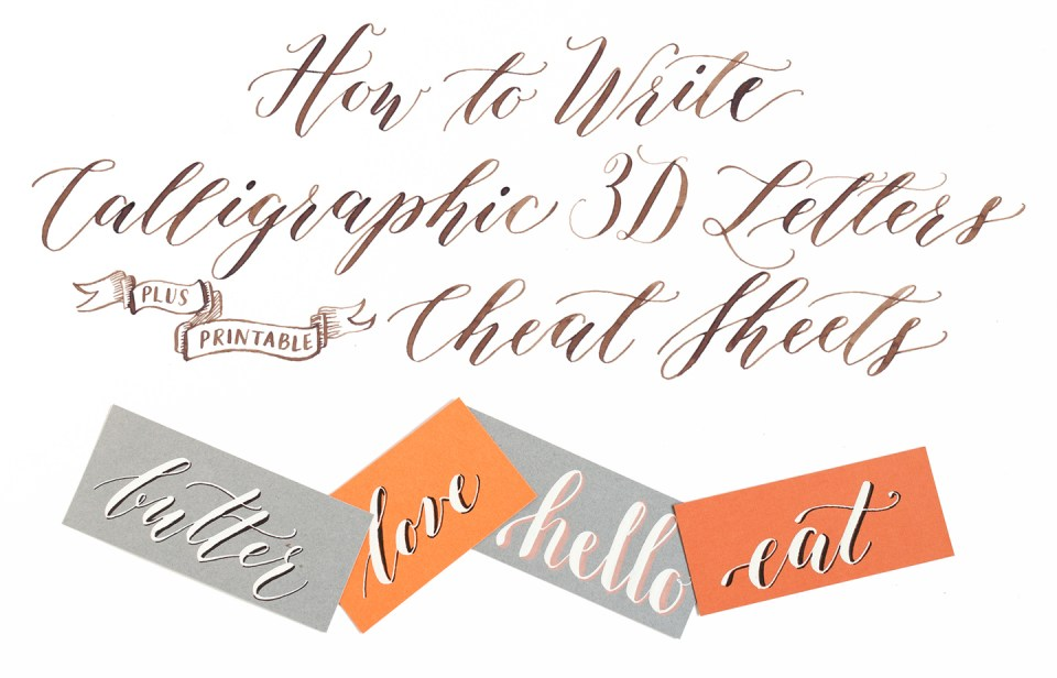 "How to Write Calligraphic 3D Letters + Printable ""Cheat Sheets"" 