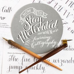 7 Ways to Stay Motivated When Learning Calligraphy | The Postman's Knock