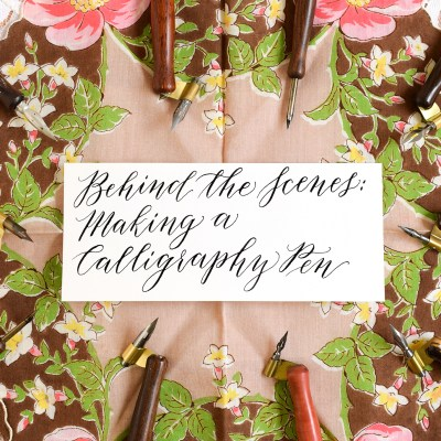 Behind the Scenes: Making a Calligraphy Pen