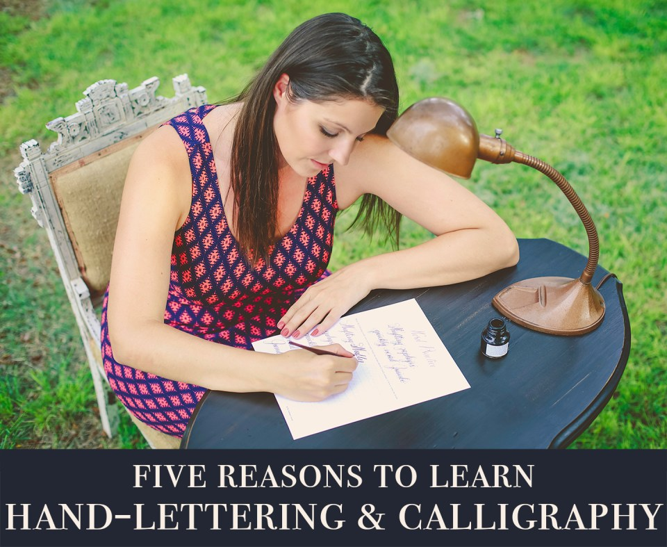 5 Reasons to Learn Hand-Lettering and Calligraphy | The Postman's Knock