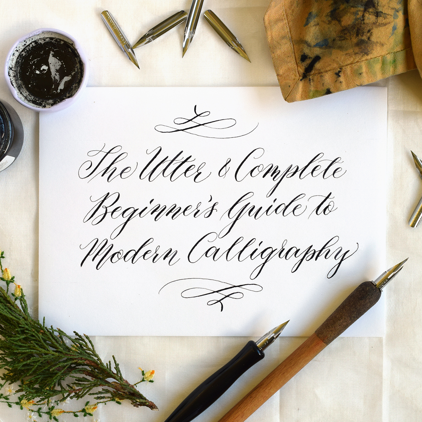 The Beginner's Guide To Modern Calligraphy