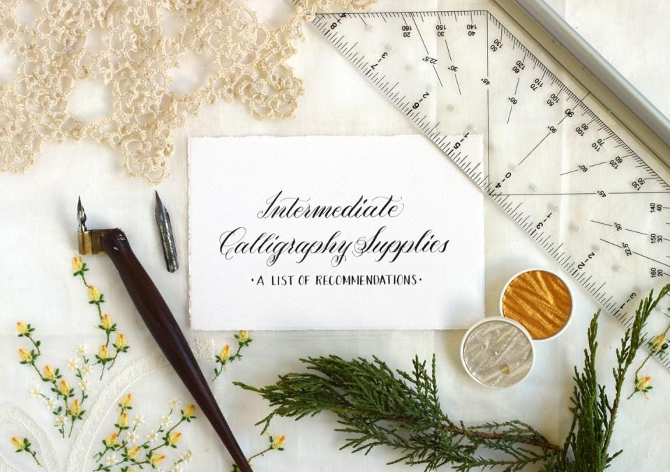 Intermediate Calligraphy Supplies A List Of