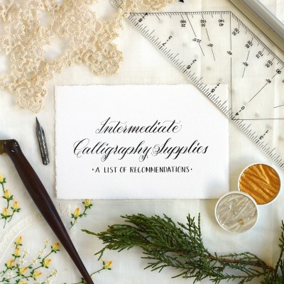 Intermediate Calligraphy Supplies: A List of Recommendations
