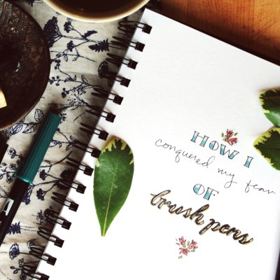 How I Conquered My Fear of Brush Pens
