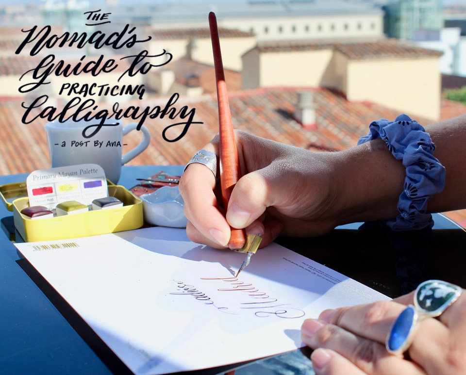 The Nomad's Guide to Practicing Calligraphy | The Postman's Knock