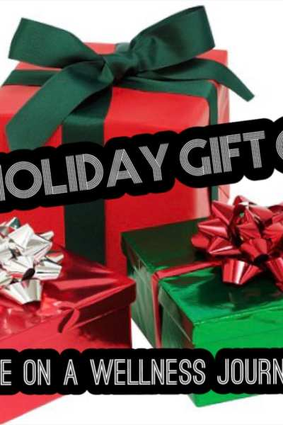 2018 Holiday Gift Guide for Those On a Wellness Journey