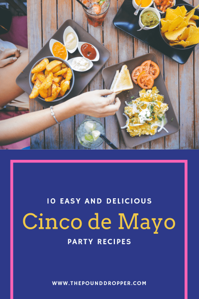 10 Easy and Delicious Cinco de Mayo Recipes