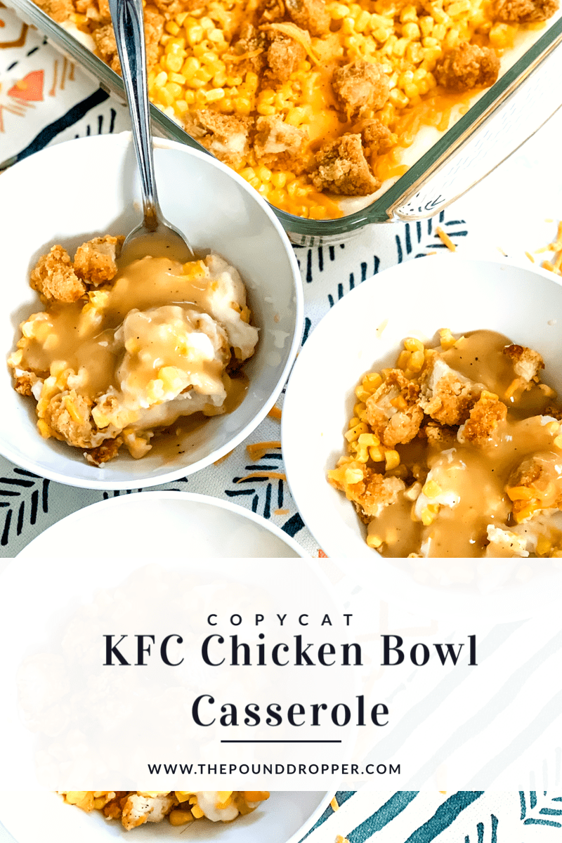 This Copycat KFC Chicken Bowl Casserole makes for a quick and easy meal that the whole family will love!! The combination of mashed potatoes, corn, crispy chicken, topped with cheese and gravy makes this casserole one of the BEST comfort meals! via @pounddropper