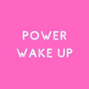 POWER WAKE UP