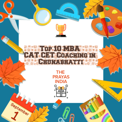 Top 10 MBA CAT CET Coaching in Chunabhatti
