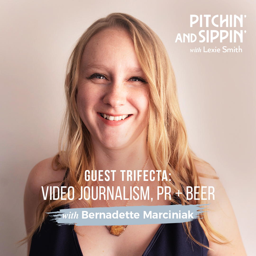 Guest Trifecta: Bernadette Marciniak – Video Journalism, PR + Beer