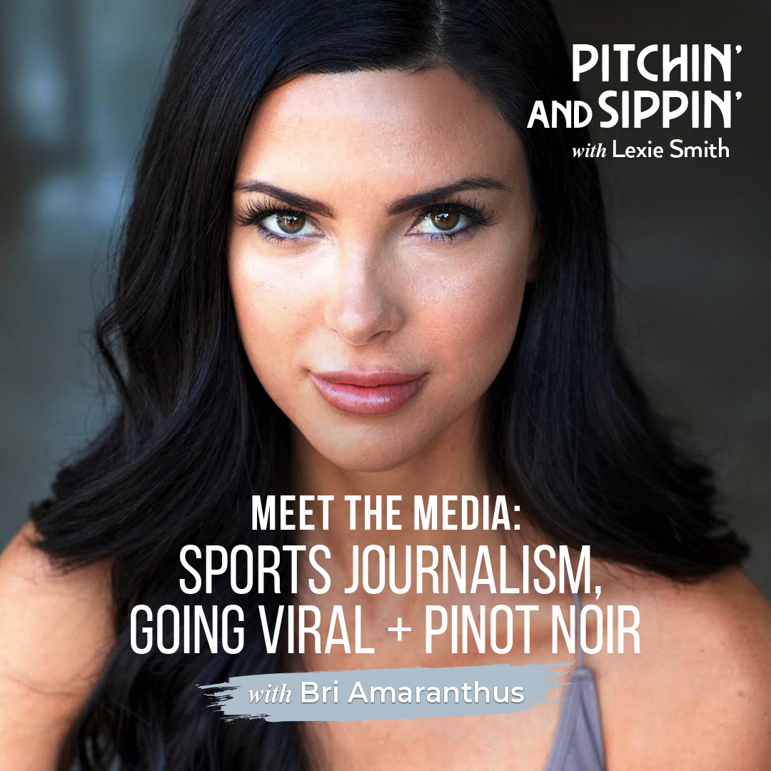 Pitchin and Sippin Podcast with Bri Amaranthus