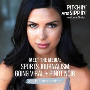 Meet the Media: Bri Amaranthus, Sports Journalism, Going Viral + Pinot Noir