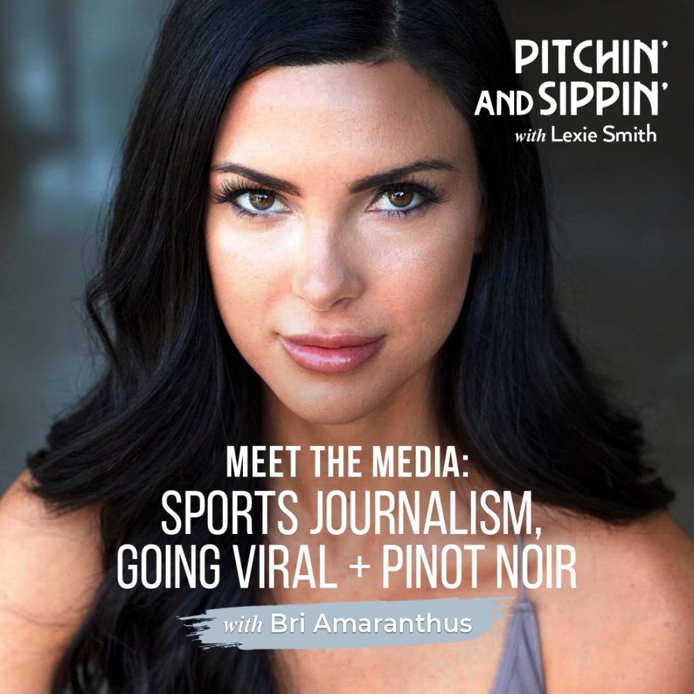 Sports Journalism with Bri Amaranthus - Pitchin' and Sippin'