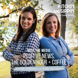 Meet the Media: Positive News, The Golden Hour + Coffee with Leah WIlliams and Kelly Woodman