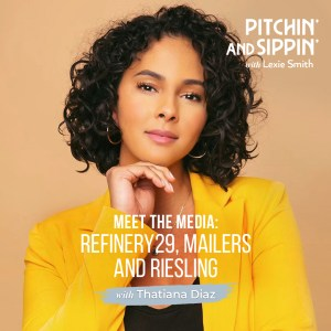 Meet the Media: Refinery29, Mailers and Riesling