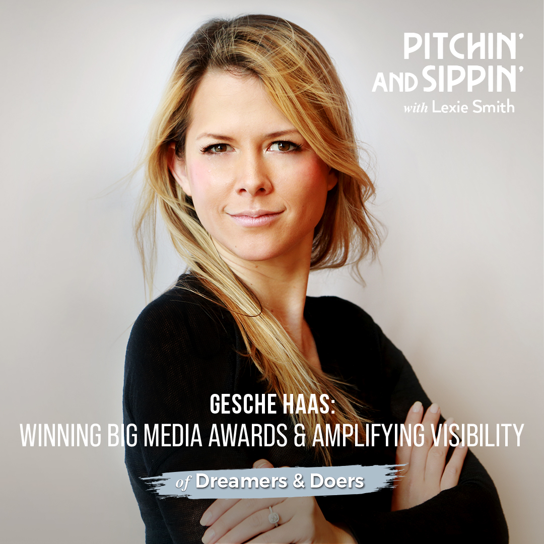 Winning Big Media Awards & Amplifying Visibility with Gesche Haas of Dreamers & Doers