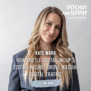Kate Ward - Pitchin' and Sippin' Podcast